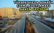 Yüksekova'da Sokağa Çıkma Kısıtlaması Sakin Geçiyor