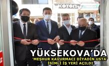 Yüksekova'da 'Meşhur Kavurmacı Diyadin Usta' İsimli İş Yeri Açıldı