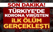 Türkiye'de Koronavirüsten İlk Ölüm Gerçekleşti