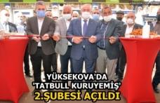 Yüksekova'da 'Tatbull Kuruyemiş' 2.şubesi açıldı