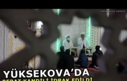Yüksekova'da Berat Kandili İdrak Edildi