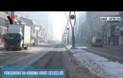 Yüksekova'da Korona Virüs Sessizliği