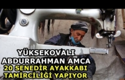 Yüksekovalı Abdurrahman Amca, 20 Senedir Ayakkabı Tamirciliği Yapıyor