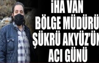 İHA Van Bölge Müdürü Şükrü Akyüz'ün...