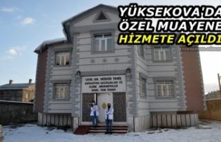 Yüksekova'da özel muayene hizmete açıldı