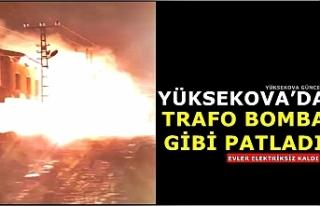 Yüksekova'da Trafo Bomba Gibi Patladı