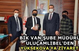 BİK Van Şube Müdürü Uluçamlıbel'den Yüksekova'ya...
