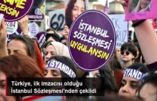 Türkiye, ilk imzacısı olduğu İstanbul Sözleşmesi'nden...