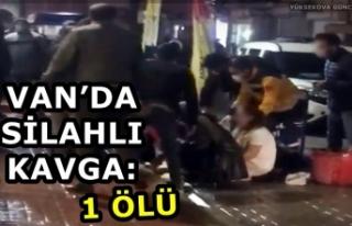 Van'da silahlı kavga: 1 Ölü