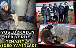 YÜSED 'Kadın her yerde' temasıyla video...