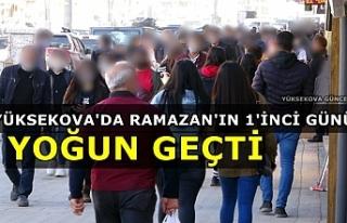 Yüksekova'da Ramazan'ın 1'inci Günü...