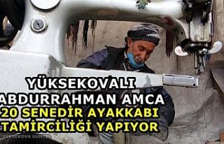 Yüksekovalı Abdurrahman Amca, 20 Senedir Ayakkabı...