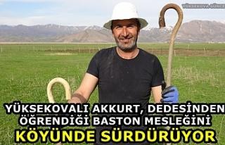 Yüksekovalı Akkurt, Dedesinden öğrendiği baston...