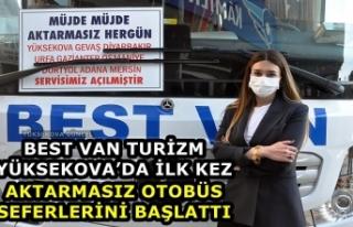 Best Van Turizm Yüksekova'da İlk kez Aktarmasız...