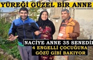 Naciye Anne 35 Senedir 4 Engelli Çocuğuna Gözü...