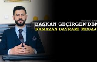 Başkan Geçirgen'den Ramazan Bayramı Mesajı