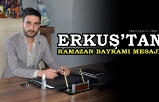 Erkuş'tan Ramazan Bayramı Mesajı
