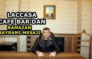 Laccasa Cafe Bar'dan Ramazan Bayramı Mesajı