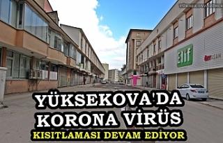 Yüksekova'da korona virüs kısıtlaması devam...