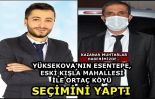 Yüksekova'da Esentepe ve Eski Kışla Muhtarlığını...