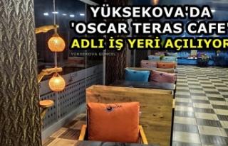 Yüksekova'da 'Oscar Teras Cafe' adlı...