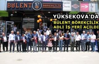 Yüksekova'da 'Bülent Börekçilik'...