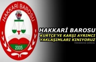 Hakkari Barosu: Kürtçe'ye Karşı Ayrımcı Yaklaşımları...