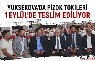 Yüksekova'daki Pizok TOKİ'leri 1 Eylül'de...