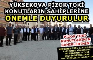 Yüksekova Pizok TOKİ konutların Sahiplerine Önemle...