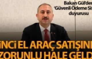 Bakan Gül: 'Güvenli ödeme sistemi ikinci el araç...