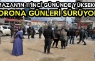 Ramazan'ın 11'inci Gününde Yüksekova: Korona Günleri...