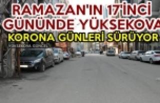 Ramazan'ın 17'inci Gününde Yüksekova: Korona Günleri...
