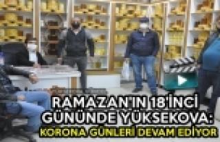 Ramazan'ın 18'inci Gününde Yüksekova: Korona Günleri...