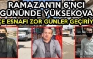 Ramazan'ın 6'ncı Gününde Yüksekova: İlçe Esnafı...