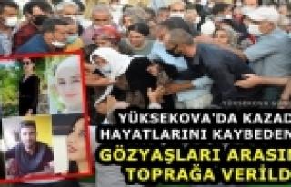 Yüksekova: Gözyaşları Arasında Toprağa Verildi...