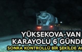 Yüksekova-Van Karayolu 6 Günden Sonra Kontrollü...