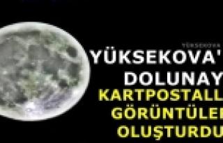 Yüksekova'da Dolunay Kartpostallık Görüntüler...
