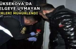 Yüksekova'da Genelgeye Uymayan İş Yerleri Mühürlendi...