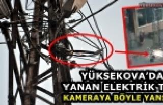 Yüksekova'da Yanan Elektrik Teli Kameraya Böyle...