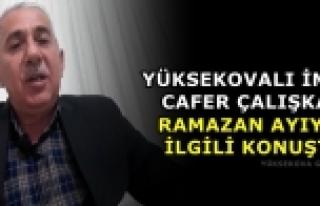 Yüksekovalı İmam Cafer Çalışkan, Ramazan Ayıyla...