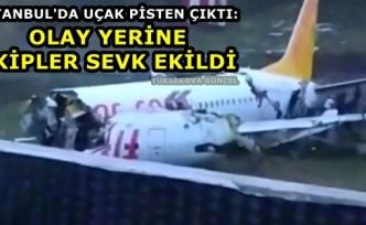 İstanbul'da Uçak Pisten Çıktı: Olay Yerine Ekipler Sevk Edildi