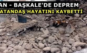 Van-Başkale'de Deprem: 7 vatandaş hayatını kaybetti