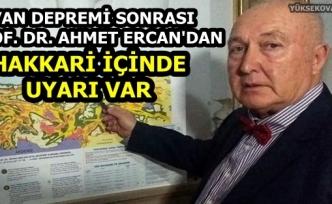 Van depremi sonrası Prof. Dr. Ahmet Ercan'dan Hakkari İçinde Uyarı Var