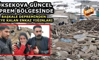 Yüksekova Güncel Haber Deprem Bölgesinde