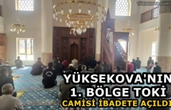 Yüksekova'nın 1. Bölge TOKİ Camisi İbadete Açıldı