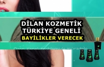 Dilan kozmetik Türkiye geneli bayilikler verecek
