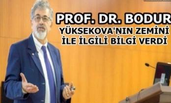 Prof. Dr. Bodur: Yüksekova'nın zemini İle İlgili Bilgi Verdi