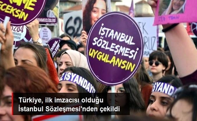 Türkiye, ilk imzacısı olduğu İstanbul Sözleşmesi'nden Cumhurbaşkanlığı kararnamesiyle ayrıldı!