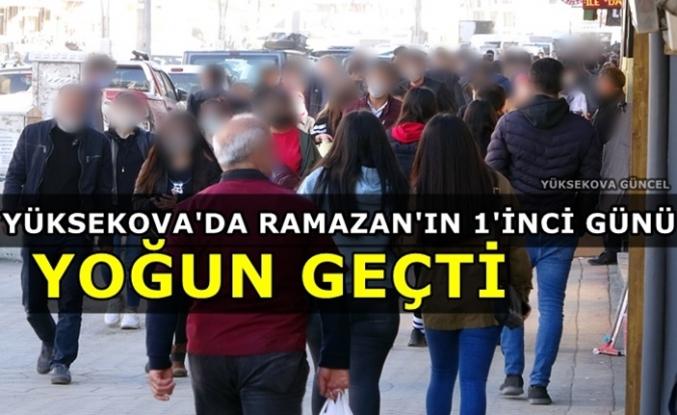 Yüksekova'da Ramazan'ın 1'inci Günü Yoğun Geçti