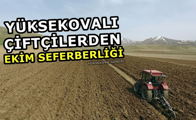Yüksekovalı Çiftçilerden Ekim Seferberliği